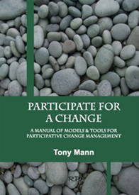Participate for a Change: A Manual of Models & Tools for Participative Change Management
